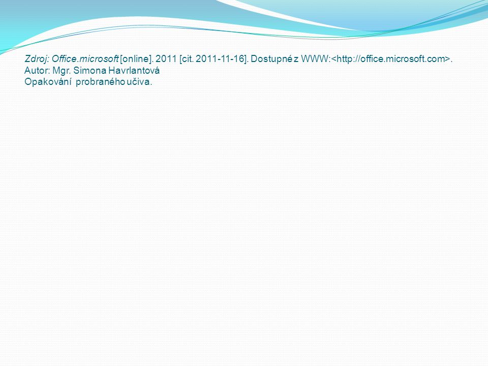 Zdroj: Office. microsoft [online]. 2011 [cit. 2011-11-16]